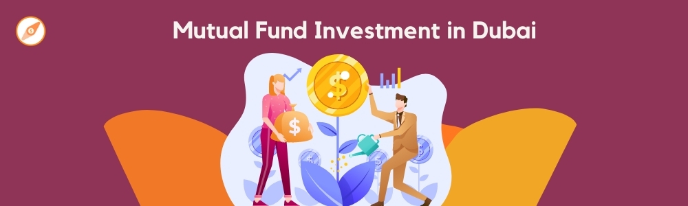 Mutual Fund Investments in Dubai